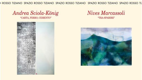 Spazio Rosso Tiziano, espongono Andrea Sciola - Konig e Nives Marcassoli