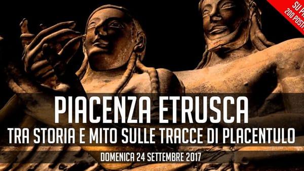 """Archistorica, """"Piacenza Etrusca. Tra storia e mito sulle tracce di Placentulo"""""""