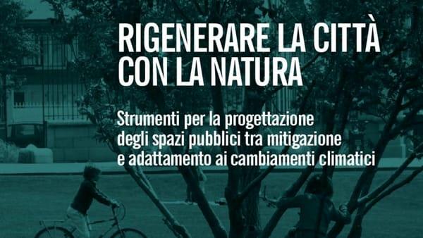 """Politecnico, """"Rigenerare la città con la natura"""""""