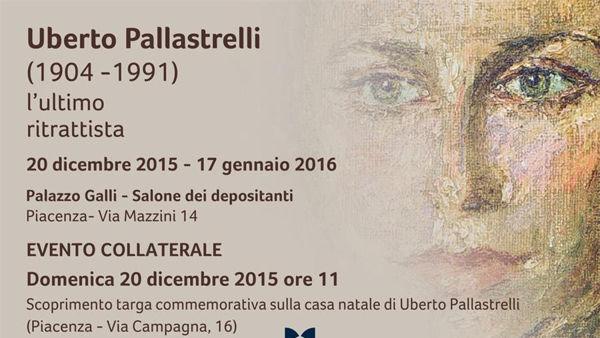 """Palazzo Galli, """"Uberto Pallastrelli - l'ultimo ritrattista"""""""