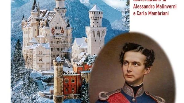 """Amici dell'Arte, """"Un regno da fiaba. Ludwig II, sovrano all'avanguardia"""""""